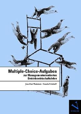 Abbildung von Thommen / Peterhoff   Multiple-Choice-Aufgaben zur Managementorientierten Betriebswirtschaftslehre   2., unveränd. Aufl.   2008