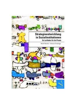 Abbildung von Bätscher / Ermatinger   Strategieentwicklung in Sozialinstitutionen   2004   Ein Leitfaden für die Praxis