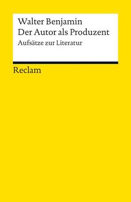 Abbildung von Benjamin / Kramer   Der Autor als Produzent   2012   Aufsätze zur Literatur   18793