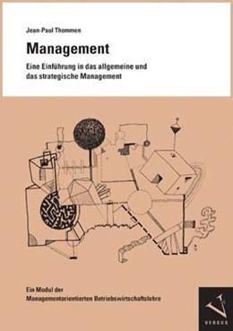 Abbildung von Thommen | Management. Eine Einführung in das allgemeine und das strategische Management | 2011 | Ein Modul der Managementorient...