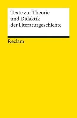 Abbildung von Geisenhanslüke / Rauch | Texte zur Theorie und Didaktik der Literaturgeschichte | 2012 | 18967
