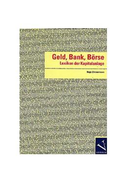 Abbildung von Zimmermann | Geld, Bank, Börse | 2003 | Lexikon der Kapitalanlage