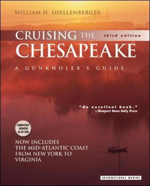 Abbildung von Shellenberger   Cruising the Chesapeake: A Gunkholer's Guide   2001