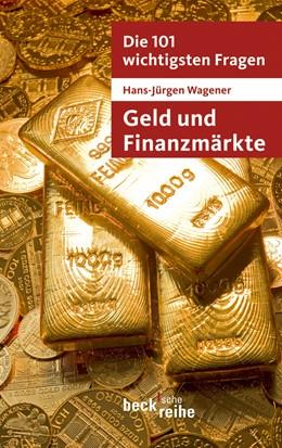 Abbildung von Wagener, Hans-Jürgen | Die 101 wichtigsten Fragen - Geld und Finanzmärkte | 2012 | 7035