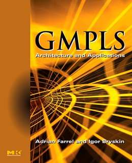Abbildung von Farrel / Bryskin | GMPLS | 2005 | Architecture and Applications