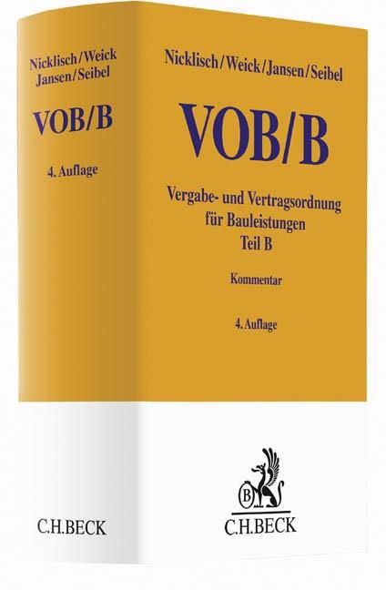 VOB Teil B | Nicklisch / Weick / Jansen / Seibel | 4., völlig neubearbeitete Auflage, 2016 | Buch (Cover)