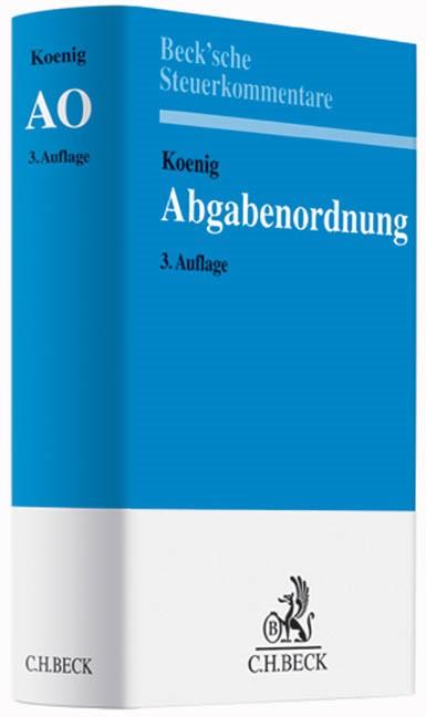 Abbildung von Koenig | Abgabenordnung: AO | 3., völlig neubearbeitete Auflage | 2014