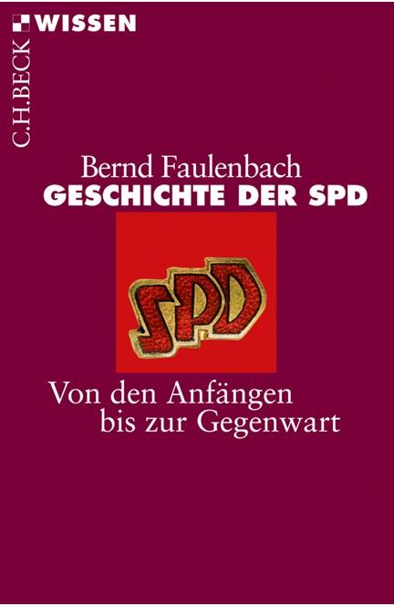 Cover: Bernd Faulenbach, Geschichte der SPD