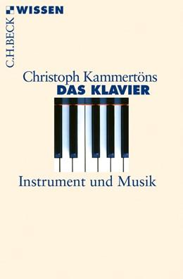 Abbildung von Kammertöns, Christoph | Das Klavier | 2013 | Instrument und Musik | 2752