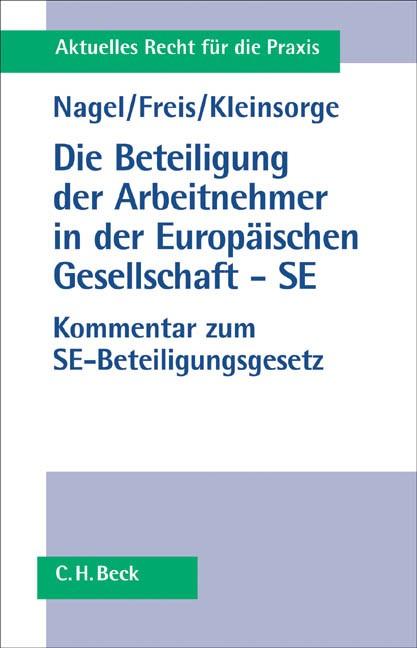 Abbildung von Nagel / Freis / Kleinsorge | Die Beteiligung der Arbeitnehmer in der Europäischen Gesellschaft - SE | 2005