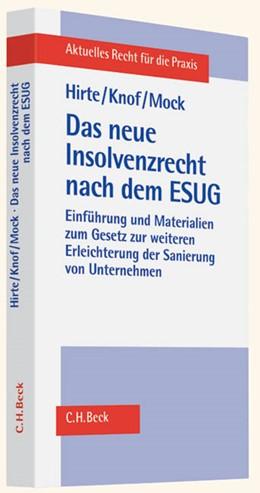 Abbildung von Hirte / Knof / Mock | Das neue Insolvenzrecht nach dem ESUG | 2012 | Einführung und Materialien zum...