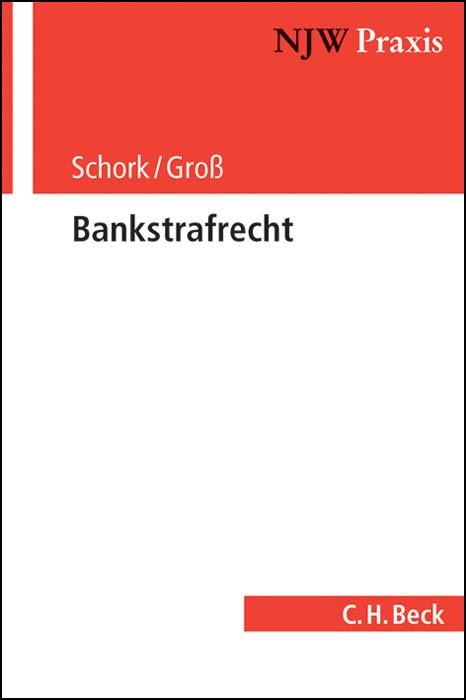 Bankstrafrecht | Schork / Groß, 2013 | Buch (Cover)
