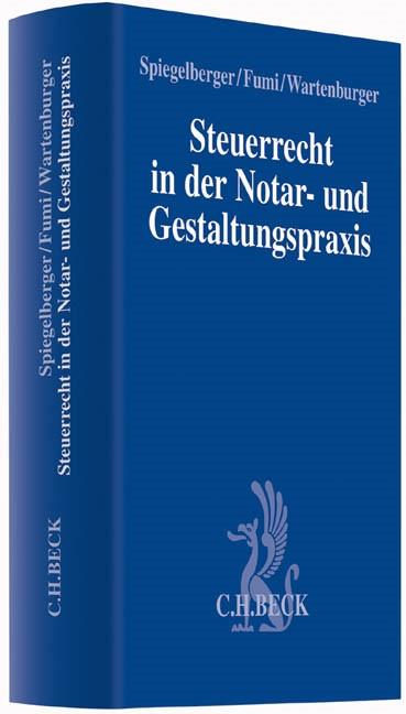 Steuerrecht in der Notar- und Gestaltungspraxis | Spiegelberger / Fumi / Wartenburger, 2019 | Buch (Cover)