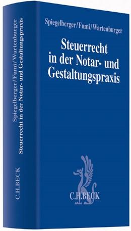 Abbildung von Spiegelberger / Fumi / Wartenburger | Steuerrecht in der Notar- und Gestaltungspraxis | 2022