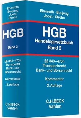 Abbildung von Ebenroth / Boujong / Joost / Strohn | Handelsgesetzbuch: HGB, Band 2: §§ 343-475h | 3. Auflage | 2015 | Transportrecht, Bank- und Börs...
