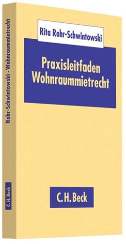 Abbildung von Rohr-Schwintowski   Praxisleitfaden Wohnraummietrecht   1. Auflage   2013   beck-shop.de