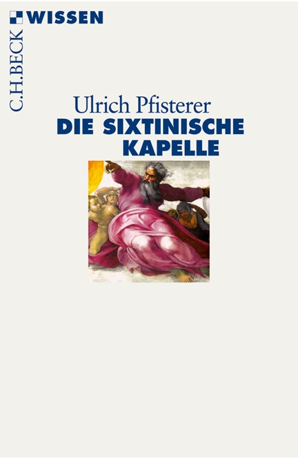 Cover: Ulrich Pfisterer, Die Sixtinische Kapelle