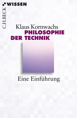 Abbildung von Kornwachs, Klaus   Philosophie der Technik   2013   Eine Einführung   2805