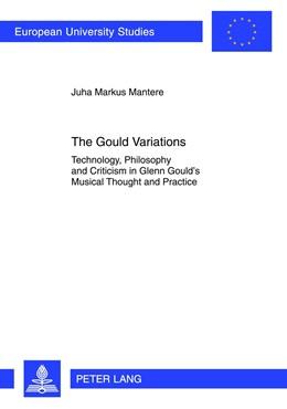 Abbildung von Mantere | The Gould Variations | 2012 | Technology, Philosophy and Cri... | 266