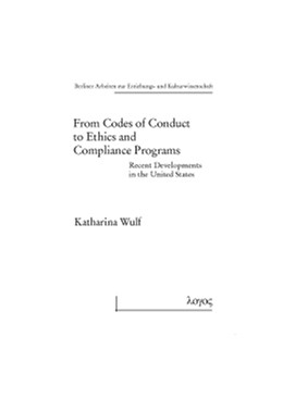 Abbildung von Wulf | From Codes of Conduct to Ethics and Compliance Programs | 1. Auflage 2011 | 2011 | Recent Developments in the Uni... | 57