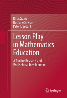Abbildung von Zazkis / Sinclair / Liljedahl | Lesson Play in Mathematics Education: | 2012 | A Tool for Research and Profes...