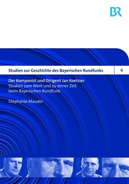 Abbildung von Mauder   Der Komponist und Dirigent Jan Koetsier   2012   Studien zum Werk und zu seiner...   6