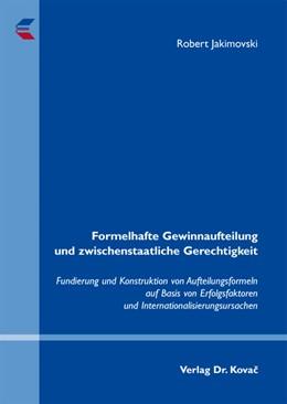 Abbildung von Jakimovski | Formelhafte Gewinnaufteilung und zwischenstaatliche Gerechtigkeit | 2012 | Fundierung und Konstruktion vo... | 315