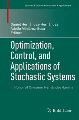 Abbildung von Hernández-Hernández / Minjárez-Sosa | Optimization, Control, and Applications of Stochastic Systems | 2012 | In Honor of Onésimo Hernández-...