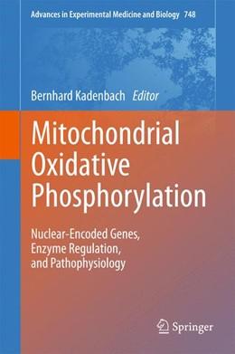 Abbildung von Kadenbach | Mitochondrial Oxidative Phosphorylation | 2012 | Nuclear-Encoded Genes, Enzyme ... | 748