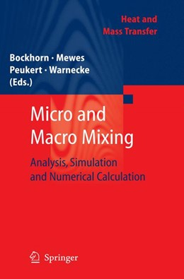 Abbildung von Bockhorn / Mewes / Peukert / Warnecke | Micro and Macro Mixing | 2012 | Analysis, Simulation and Numer...
