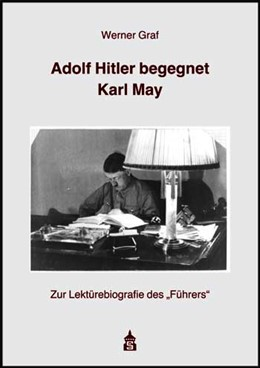 Abbildung von Graf | Adolf Hitler begegnet Karl May | 2012 | Zur Lektürebiografie des