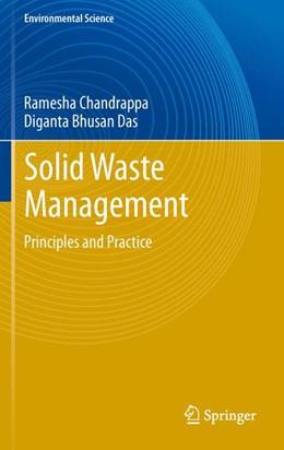 Abbildung von Chandrappa / Das | Solid Waste Management | 2012 | Principles and Practice