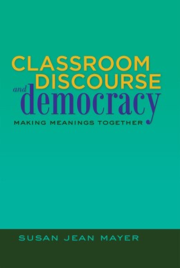 Abbildung von Mayer | Classroom Discourse and Democracy | 2012 | Making Meanings Together | 13