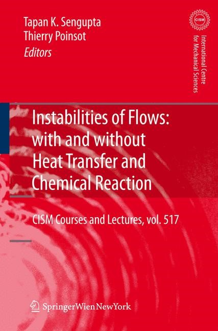 Abbildung von Sengupta / Poinsot | Instabilities of Flows: With and Without Heat Transfer and Chemical Reaction | 2012