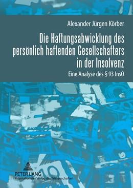 Abbildung von Körber | Die Haftungsabwicklung des persönlich haftenden Gesellschafters in der Insolvenz | 2012 | Eine Analyse des § 93 InsO