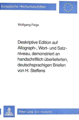 Abbildung von Feigs   Deskriptive Edition auf Allograph-, Wort- und Satzniveau, demonstriert an handschriftlich überlieferten, deutschsprachigen Briefen von H. Steffens   1982   Teil 2 (Briefe 1799-1844, Komm...   523
