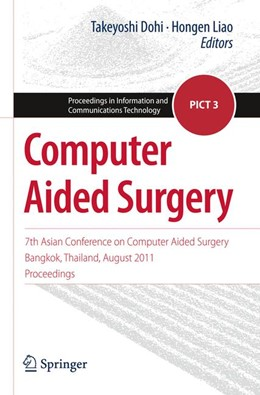 Abbildung von Dohi / Liao   Computer Aided Surgery   2012   7th Asian Conference on Comput...   3