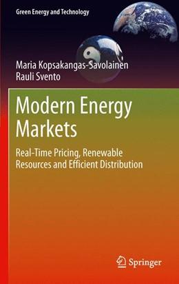 Abbildung von Kopsakangas-Savolainen / Svento | Modern Energy Markets | 2012 | Real-Time Pricing, Renewable R...