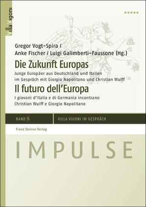 Abbildung von Vogt-Spira / Fischer / Galimberti-Faussone | Die Zukunft Europas / Il futuro dell'Europa | 2012