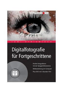Abbildung von Striewisch | Digitalfotografie für Fortgeschrittene | 2012 | Perfekt fotografieren mit der ...