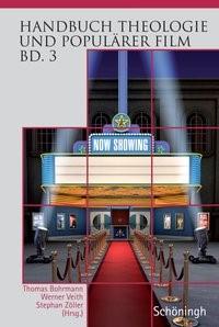 Abbildung von Bohrmann / Veith / Zöller | Handbuch Theologie und Populärer Film | 1. Aufl. 2012 | 2012