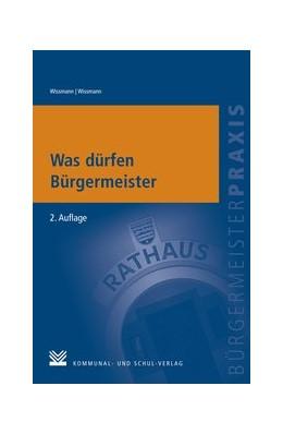 Abbildung von Wissmann / Wissmann   Was dürfen Bürgermeister   2. Auflage   2012
