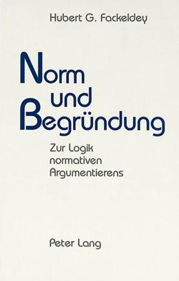 Abbildung von Fackeldey | Norm und Begründung | 1992 | Zur Logik normativen Argumenti...