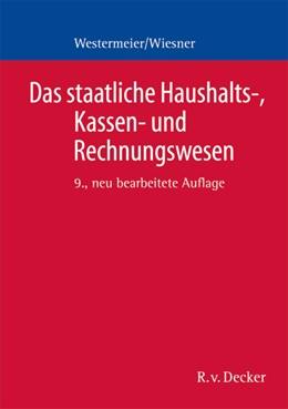 Abbildung von Westermeier / Wiesner | Das staatliche Haushalts-, Kassen- und Rechnungswesen | 9., neu bearbeitete Auflage 2012 | 2012 | Ein Grundriss für die öffentli...