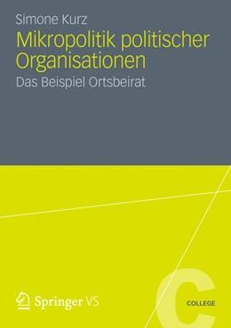 Abbildung von Kurz | Mikropolitik politischer Organisationen | 2012 | Das Beispiel Ortsbeirat | 5