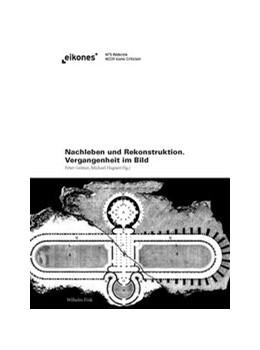 Abbildung von Geimer / Hagner | Nachleben und Rekonstruktion | 1. Aufl. 2012 | 2012 | Vergangenheit im Bild