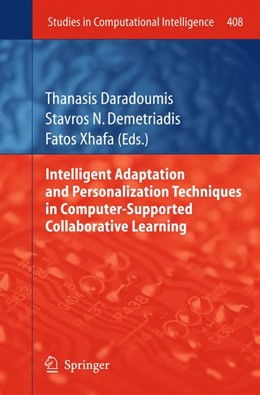 Abbildung von Daradoumis / Demetriadis / Xhafa | Intelligent Adaptation and Personalization Techniques in Computer-Supported Collaborative Learning | 2012 | 408