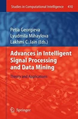 Abbildung von Georgieva / Mihaylova / Jain | Advances in Intelligent Signal Processing and Data Mining | 2012 | Theory and Applications | 410
