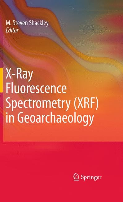 Abbildung von Shackley | X-Ray Fluorescence Spectrometry (XRF) in Geoarchaeology | 2012