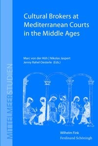Cultural Brokers at Mediterranean Courts in the Middle Ages | Oesterle / Jaspert / Höh | 1. Aufl. 2013, 2013 | Buch (Cover)